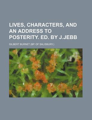 Lives, Characters, and an Address to Posterity. Ed. by J.Jebb