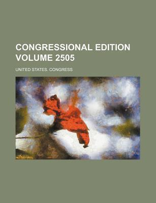 Congressional Edition Volume 2505
