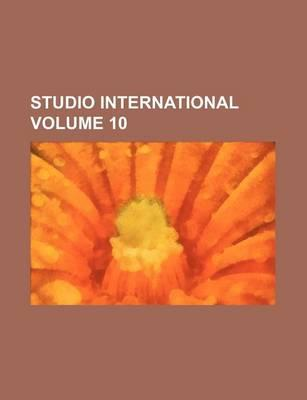 Studio International Volume 10