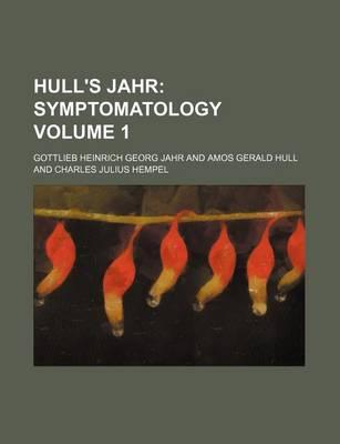 Hull's Jahr; Symptomatology Volume 1
