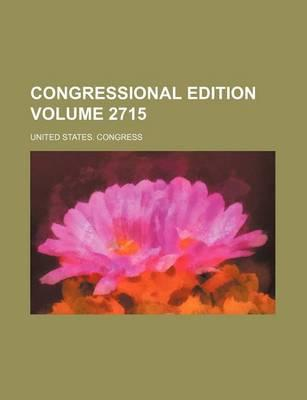 Congressional Edition Volume 2715