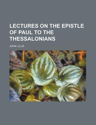 Lectures on the Epistle of Paul to the Thessalonians