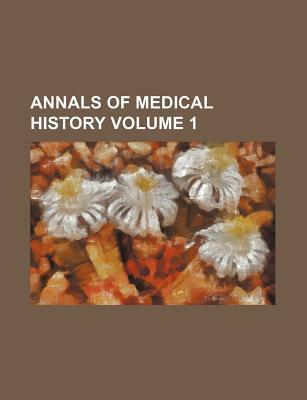 Annals of Medical History Volume 1