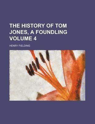 The History of Tom Jones, a Foundling Volume 4