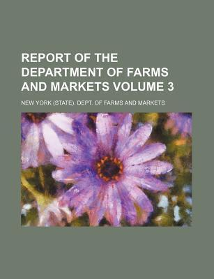 Report of the Department of Farms and Markets Volume 3