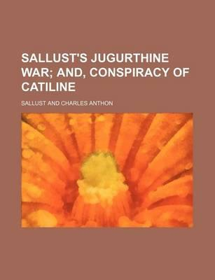 Sallust's Jugurthine War; And, Conspiracy of Catiline