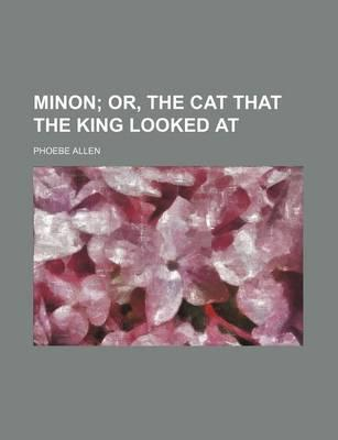 Minon; Or, the Cat That the King Looked at