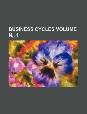 Business Cycles Volume N . 1