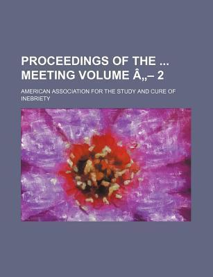Proceedings of the Meeting Volume a - 2