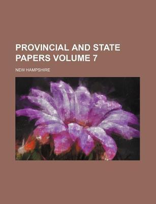 Provincial and State Papers Volume 7
