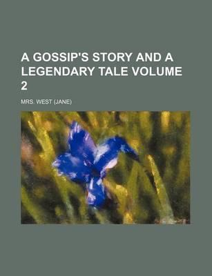 A Gossip's Story and a Legendary Tale Volume 2