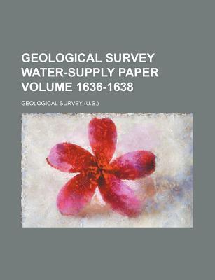 Geological Survey Water-Supply Paper Volume 1636-1638