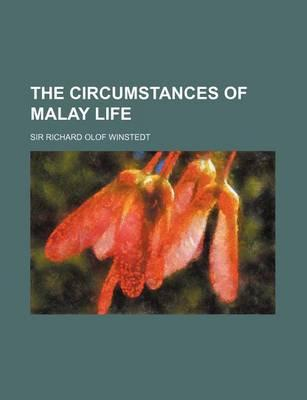 The Circumstances of Malay Life
