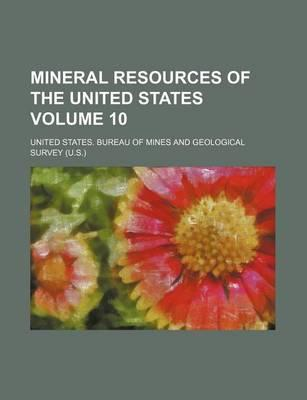 Mineral Resources of the United States Volume 10