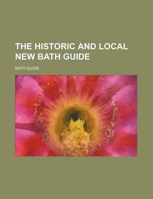 The Historic and Local New Bath Guide