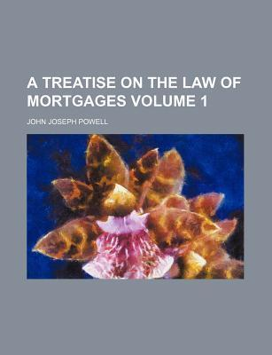 A Treatise on the Law of Mortgages Volume 1