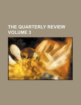 The Quarterly Review Volume 3