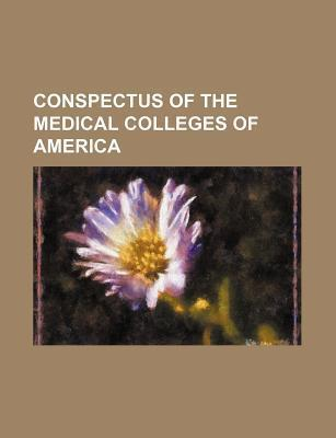 Conspectus of the Medical Colleges of America