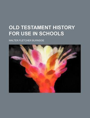 Old Testament History for Use in Schools