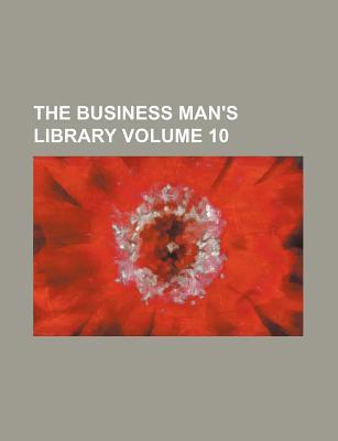 The Business Man's Library Volume 10