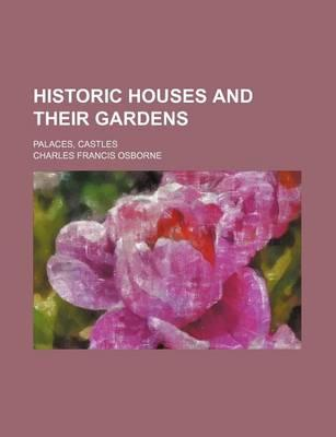 Historic Houses and Their Gardens; Palaces, Castles