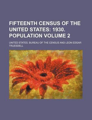 Fifteenth Census of the United States; 1930. Population Volume 2