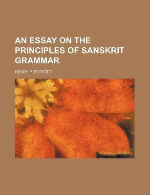 An Essay on the Principles of Sanskrit Grammar