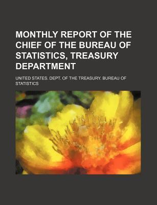 Monthly Report of the Chief of the Bureau of Statistics, Treasury Department