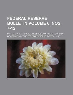 Federal Reserve Bulletin Volume 6, Nos. 7-12