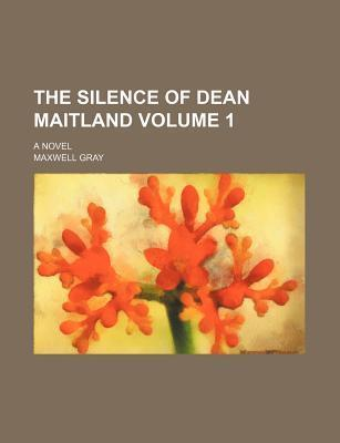 The Silence of Dean Maitland; A Novel Volume 1