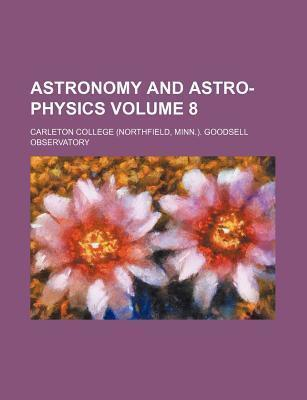 Astronomy and Astro-Physics Volume 8