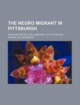 The Negro Migrant in Pittsburgh