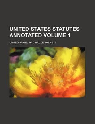 United States Statutes Annotated Volume 1