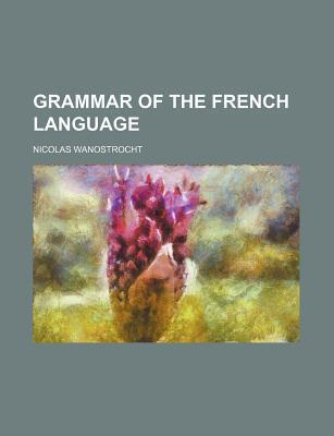 Grammar of the French Language