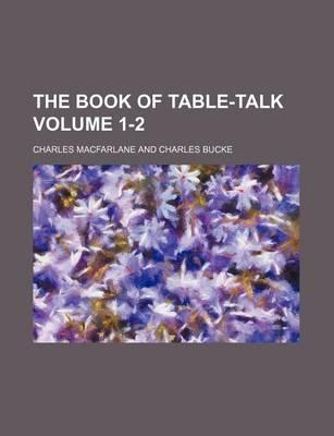 The Book of Table-Talk Volume 1-2