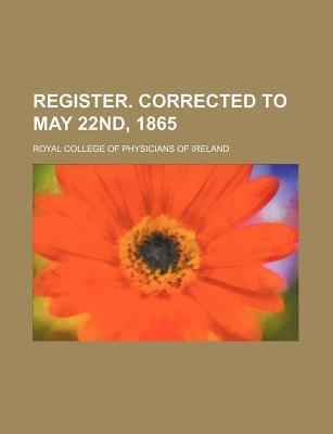 Register. Corrected to May 22nd, 1865