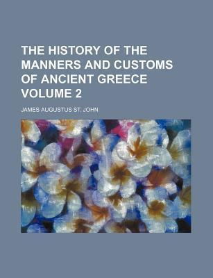 The History of the Manners and Customs of Ancient Greece Volume 2