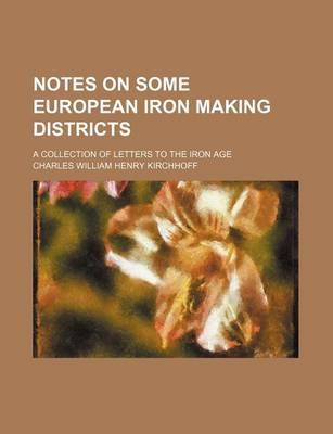 Notes on Some European Iron Making Districts; A Collection of Letters to the Iron Age
