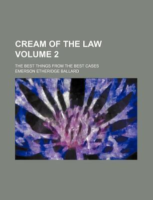 Cream of the Law; The Best Things from the Best Cases Volume 2