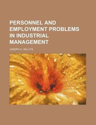 Personnel and Employment Problems in Industrial Management