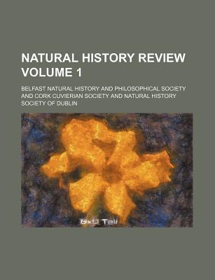 Natural History Review Volume 1