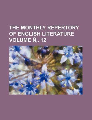 The Monthly Repertory of English Literature Volume N . 12