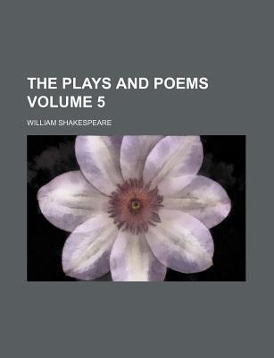 The Plays and Poems Volume 5