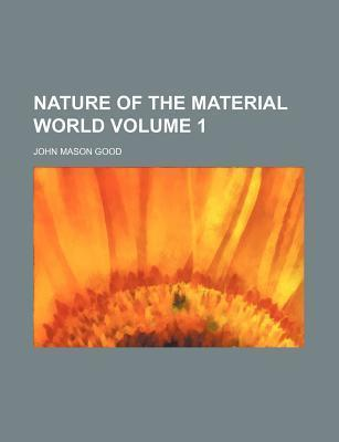 Nature of the Material World Volume 1