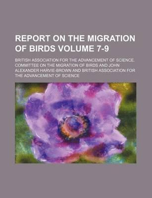 Report on the Migration of Birds Volume 7-9