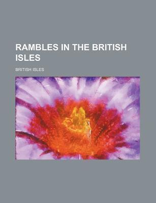 Rambles in the British Isles