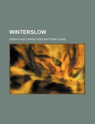 Winterslow; Essays and Characters Writtern There