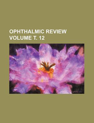 Ophthalmic Review Volume . 12