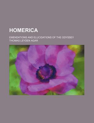 Homerica; Emendations and Elucidations of the Odyssey