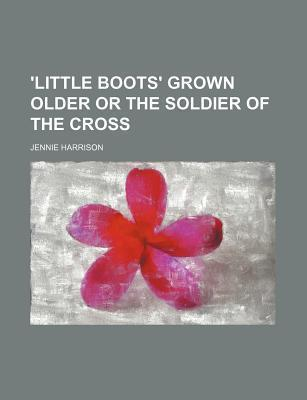 'Little Boots' Grown Older or the Soldier of the Cross